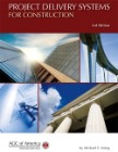 AGC Project Delivery Systems for Construction - 3rd Edition